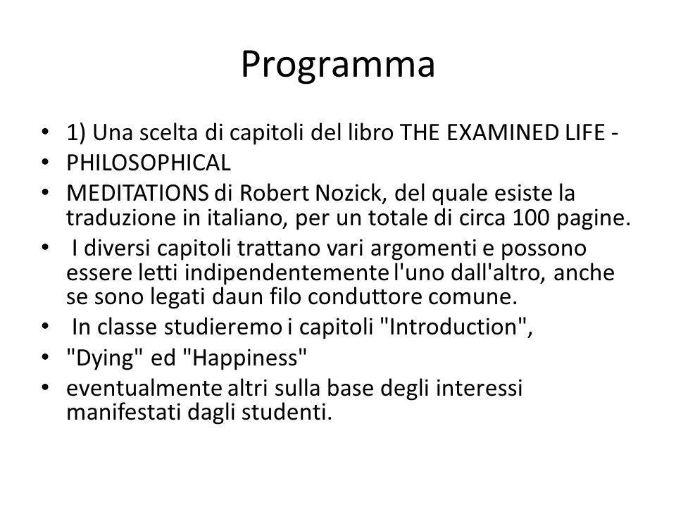 Programma 1) Una scelta di capitoli del libro THE EXAMINED LIFE -