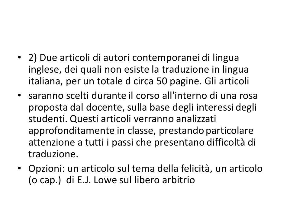 2) Due articoli di autori contemporanei di lingua inglese, dei quali non esiste la traduzione in lingua italiana, per un totale d circa 50 pagine. Gli articoli