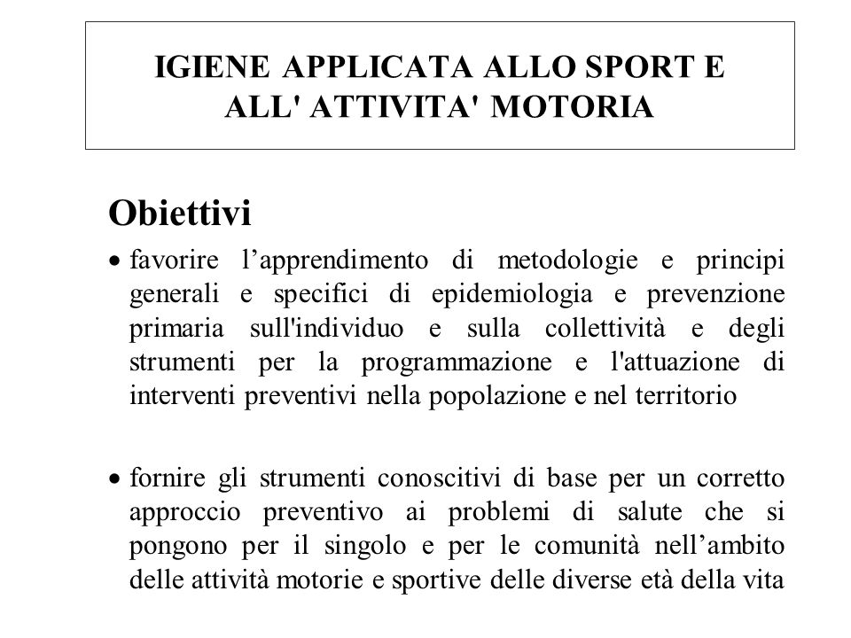 IGIENE APPLICATA ALLO SPORT E ALL ATTIVITA MOTORIA