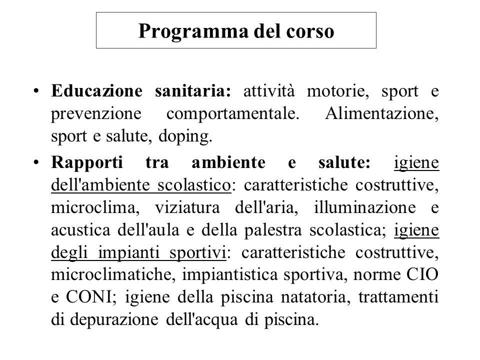 Programma del corso Educazione sanitaria: attività motorie, sport e prevenzione comportamentale. Alimentazione, sport e salute, doping.