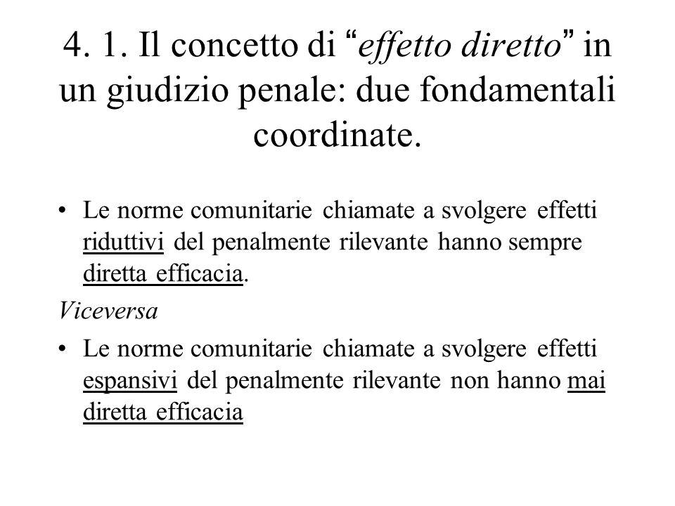 4. 1. Il concetto di effetto diretto in un giudizio penale: due fondamentali coordinate.