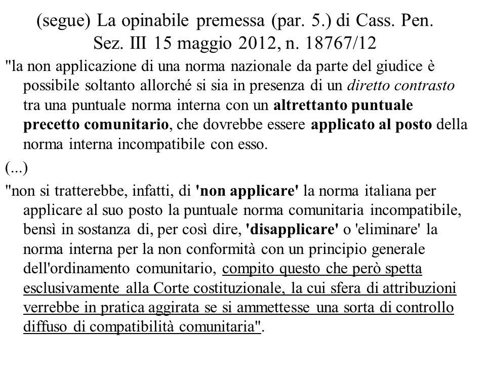 (segue) La opinabile premessa (par. 5. ) di Cass. Pen. Sez