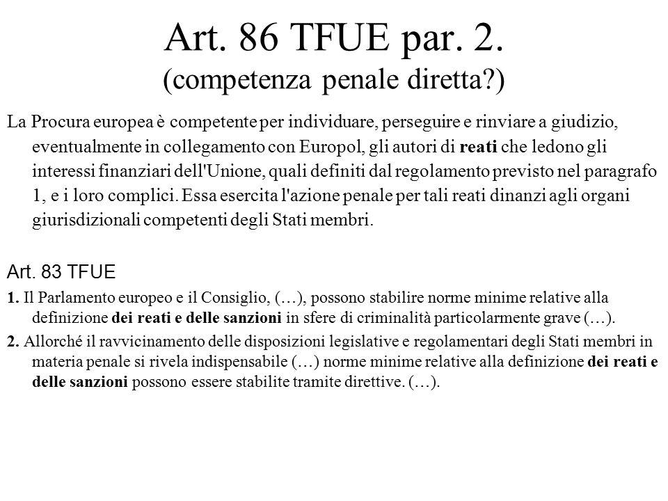 Art. 86 TFUE par. 2. (competenza penale diretta )