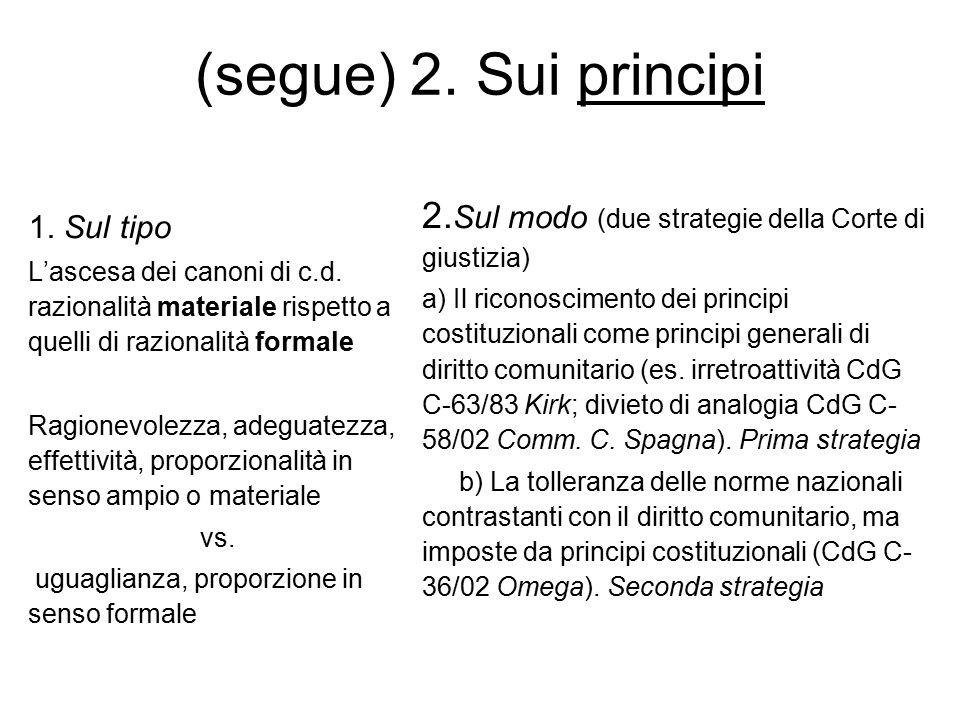 (segue) 2. Sui principi 2.Sul modo (due strategie della Corte di giustizia)