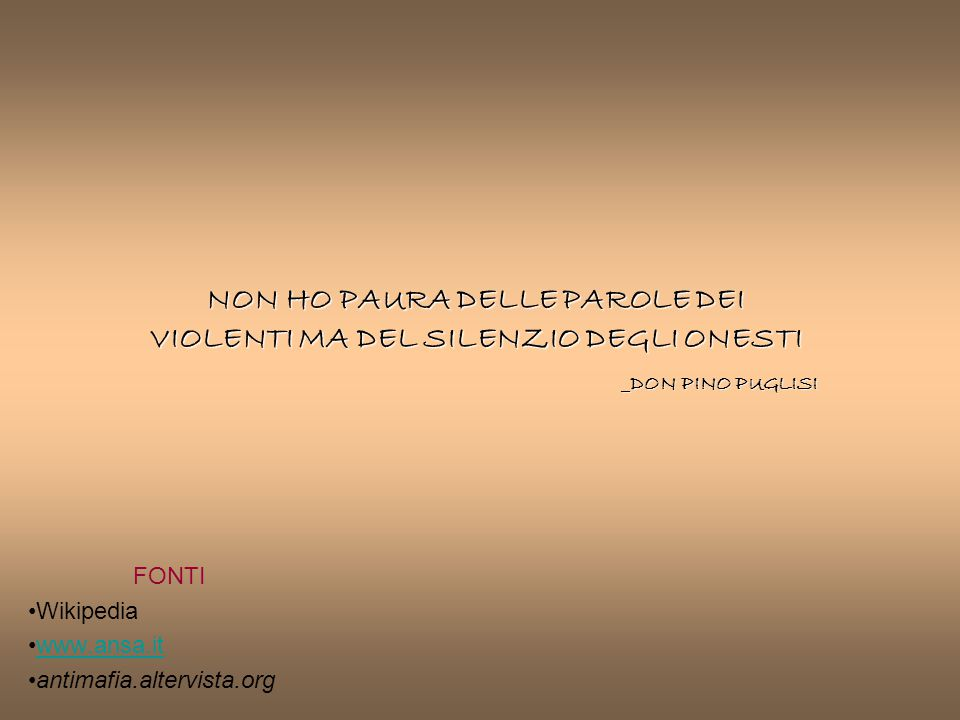 FONTI Wikipedia www.ansa.it antimafia.altervista.org