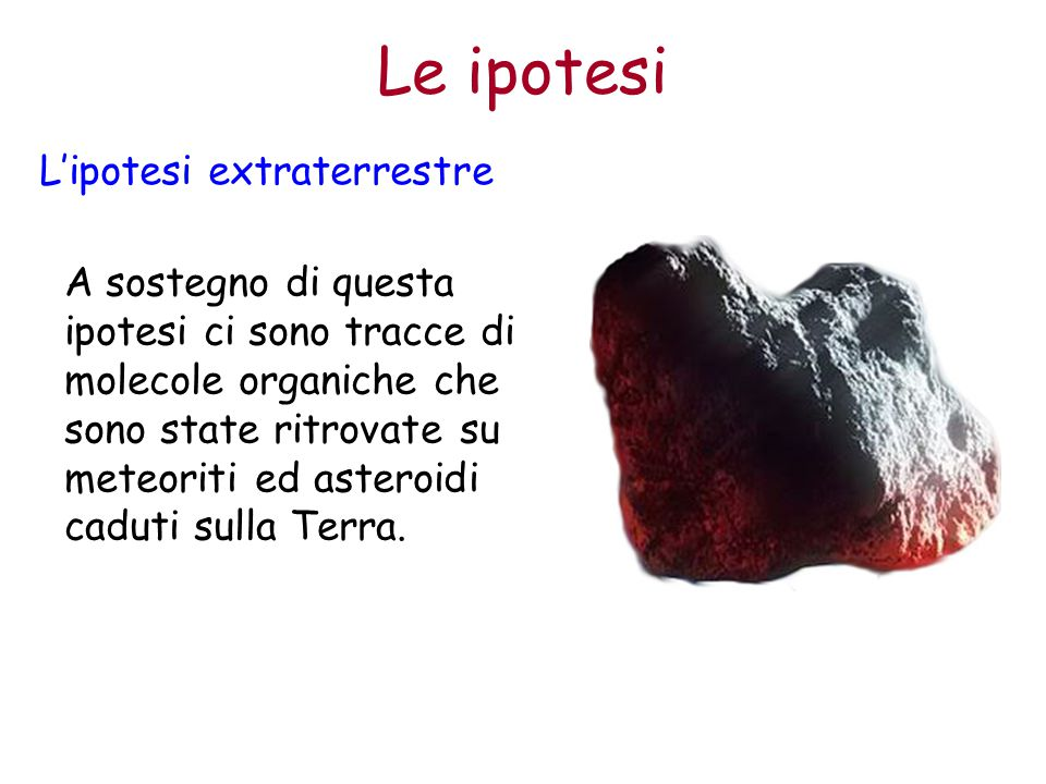 Le ipotesi L'ipotesi extraterrestre