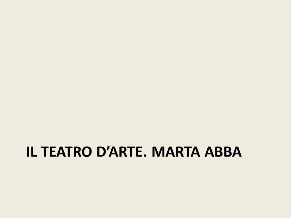 Il Teatro d'Arte. Marta Abba