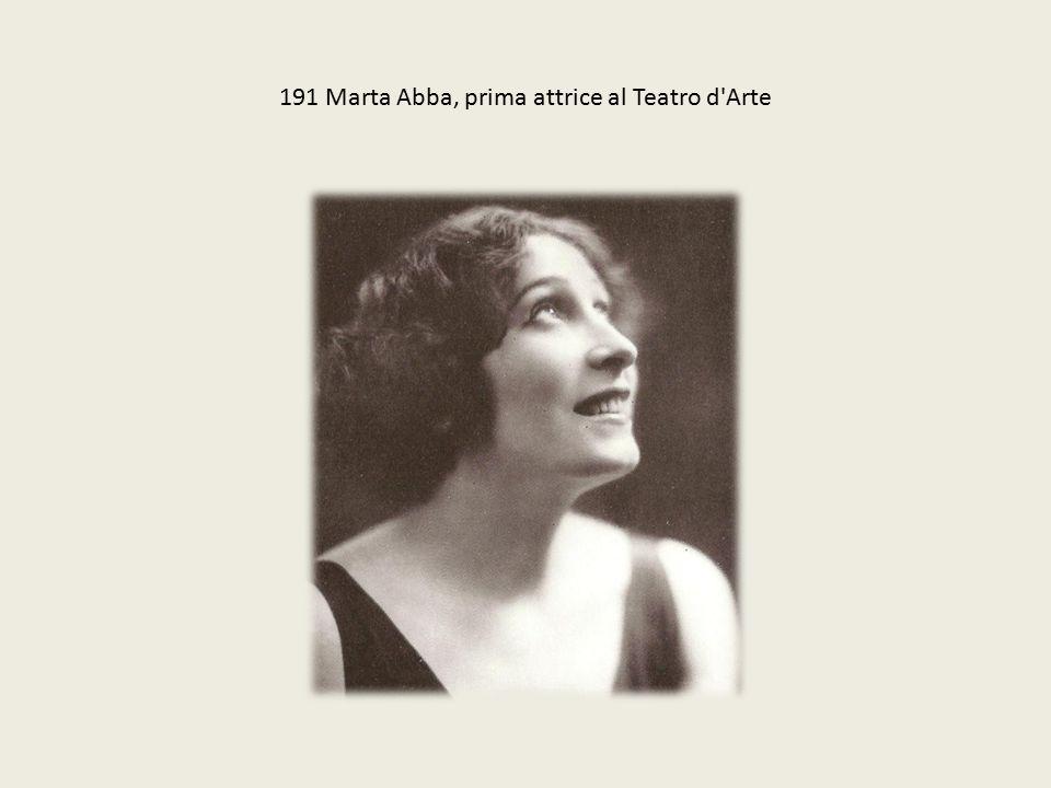 191 Marta Abba, prima attrice al Teatro d Arte