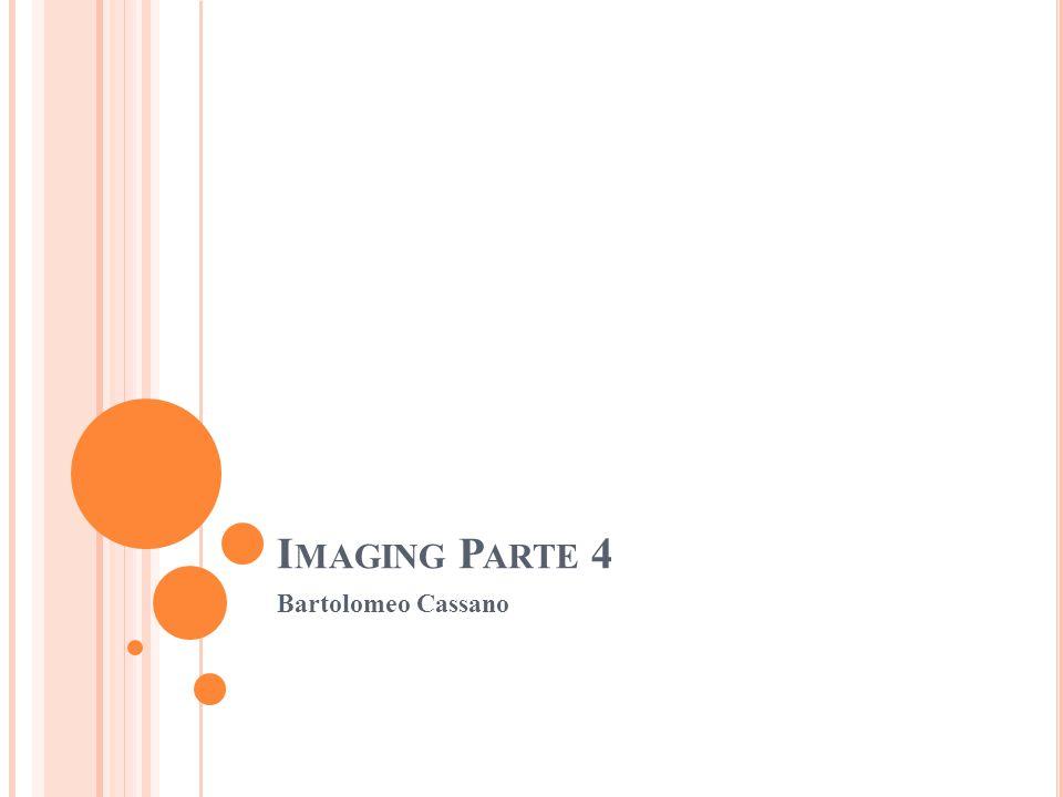 Imaging Parte 4 Bartolomeo Cassano