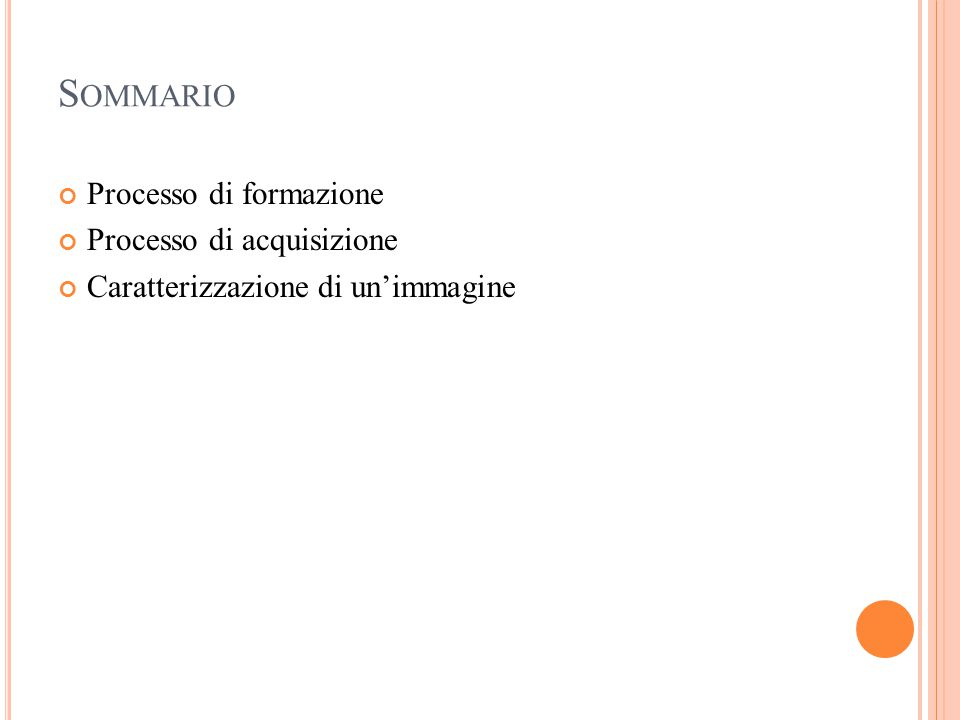 Sommario Processo di formazione Processo di acquisizione