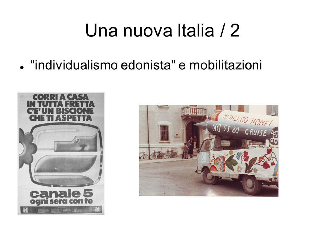 Una nuova Italia / 2 individualismo edonista e mobilitazioni