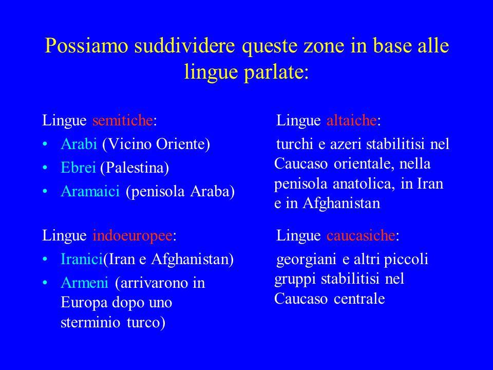 Possiamo suddividere queste zone in base alle lingue parlate: