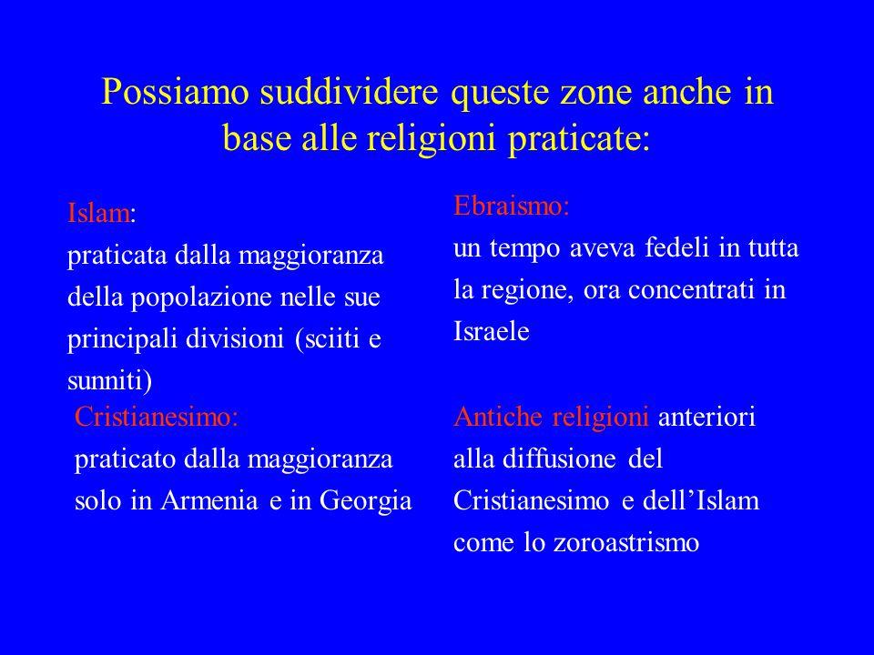 Possiamo suddividere queste zone anche in base alle religioni praticate: