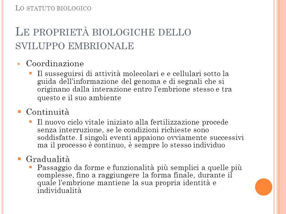 Lo statuto biologico Le proprietà biologiche dello sviluppo embrionale