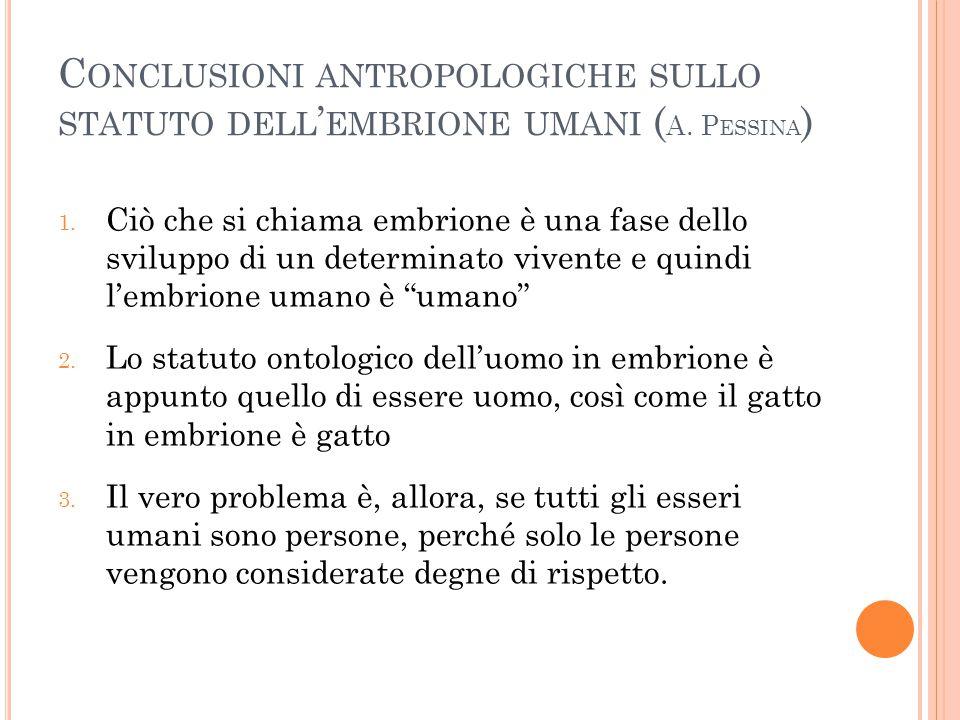 Conclusioni antropologiche sullo statuto dell'embrione umani (A