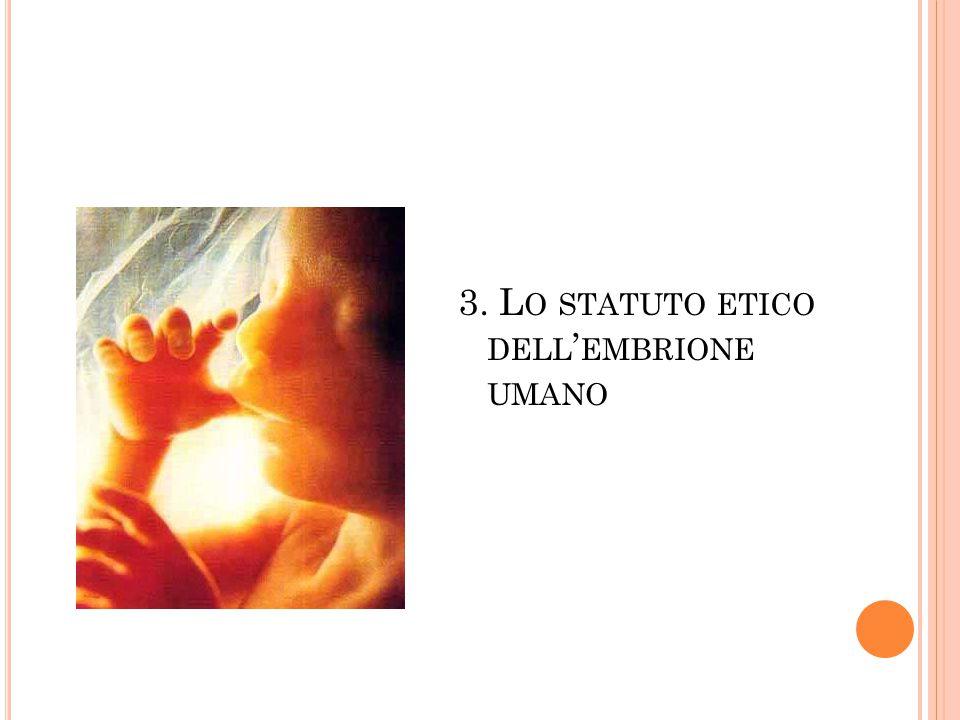 3. Lo statuto etico dell'embrione umano