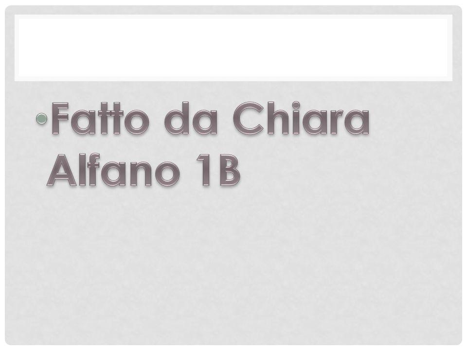 Fatto da Chiara Alfano 1B