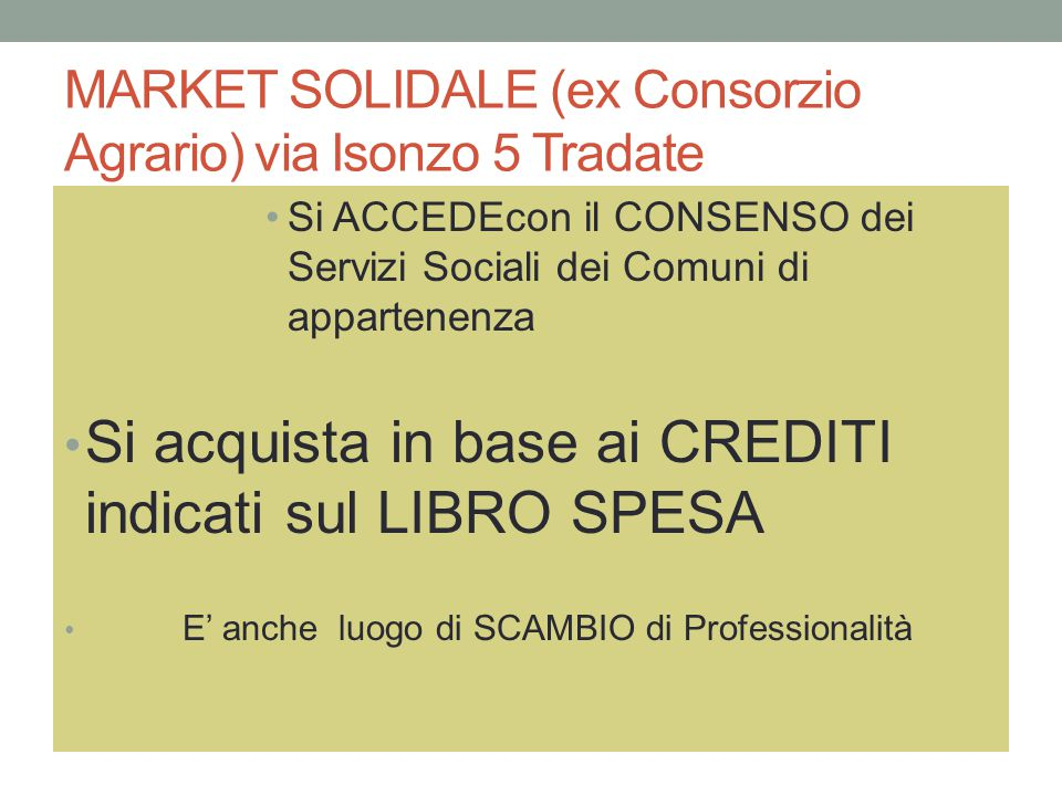 MARKET SOLIDALE (ex Consorzio Agrario) via Isonzo 5 Tradate