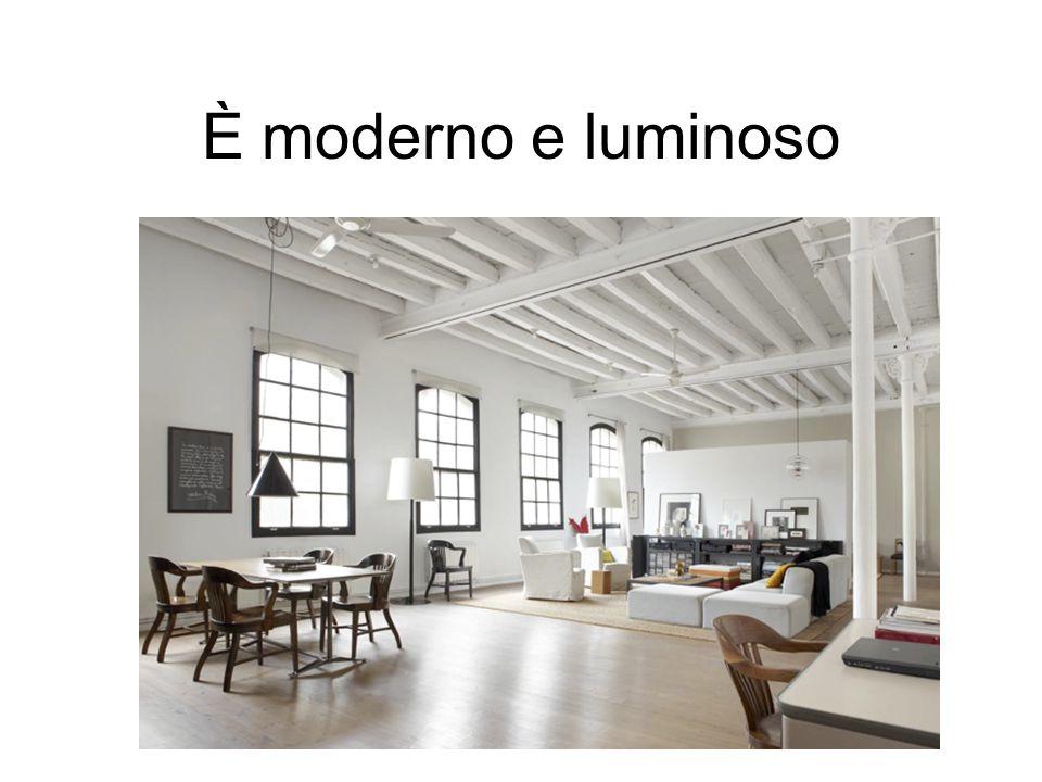È moderno e luminoso