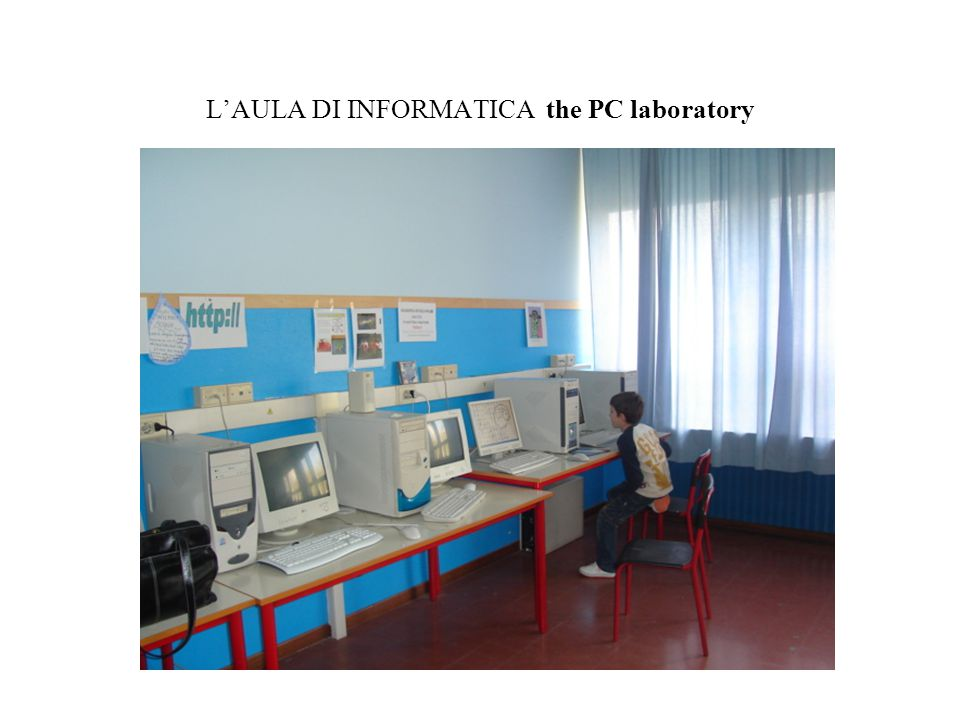 L'AULA DI INFORMATICA the PC laboratory