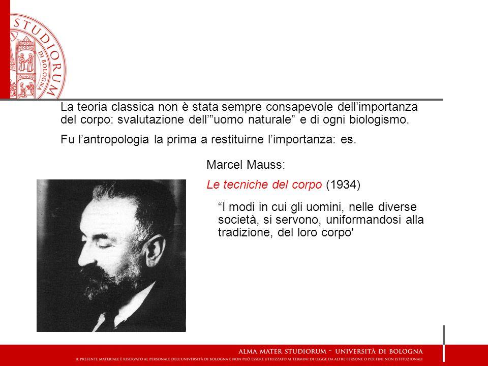 La teoria classica non è stata sempre consapevole dell'importanza del corpo: svalutazione dell' uomo naturale e di ogni biologismo.