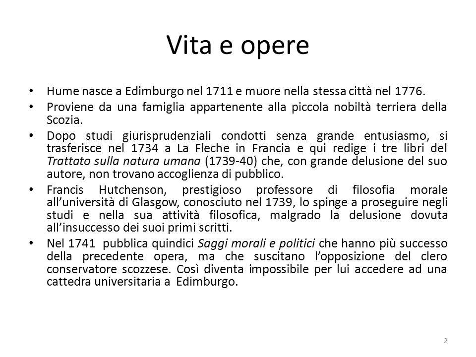 Vita e opere Hume nasce a Edimburgo nel 1711 e muore nella stessa città nel 1776.