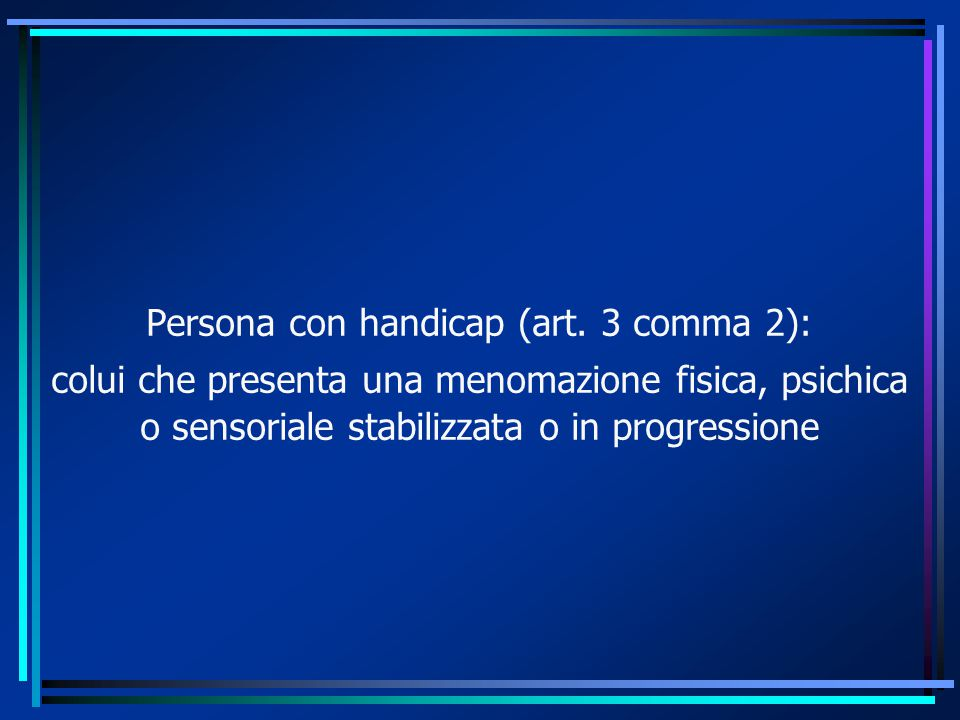 Persona con handicap (art. 3 comma 2):