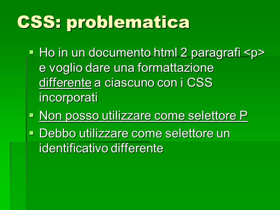 CSS: problematica Ho in un documento html 2 paragrafi <p> e voglio dare una formattazione differente a ciascuno con i CSS incorporati.