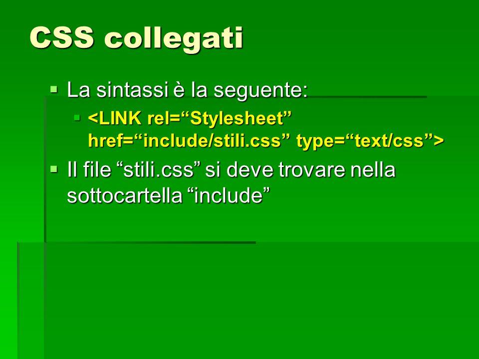 CSS collegati La sintassi è la seguente: