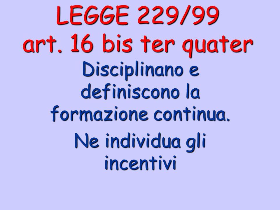 LEGGE 229/99 art. 16 bis ter quater