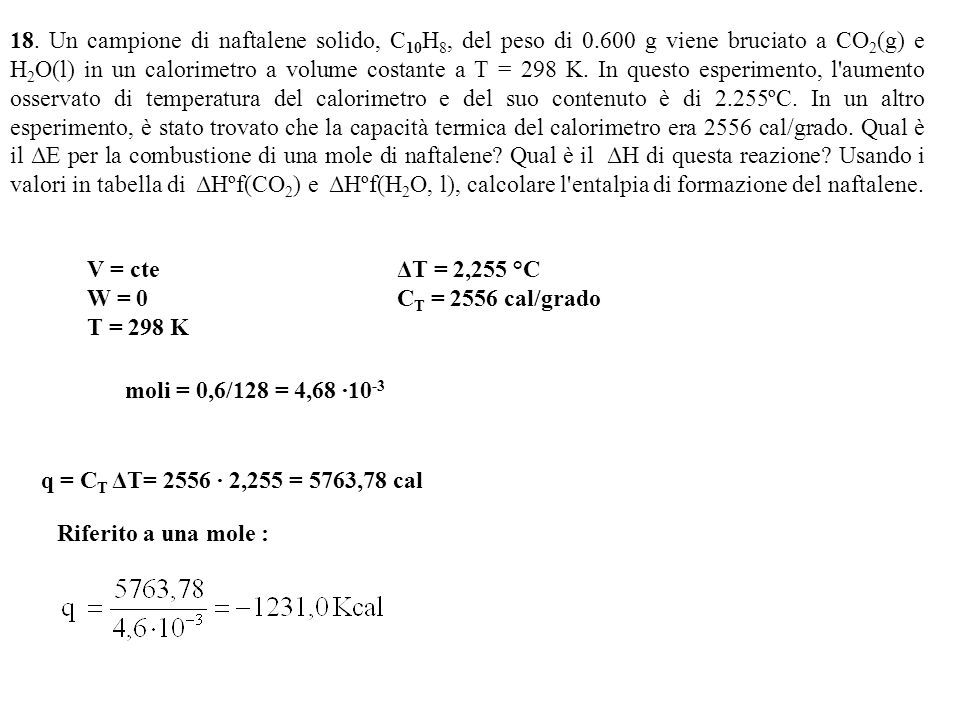 18. Un campione di naftalene solido, C10H8, del peso di 0