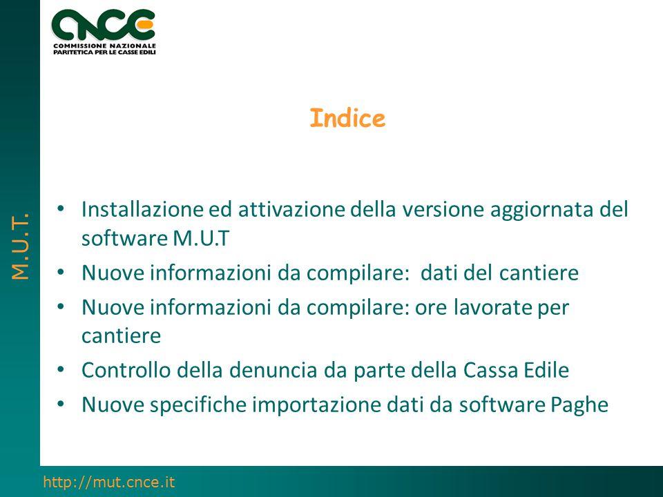 Indice Installazione ed attivazione della versione aggiornata del software M.U.T. Nuove informazioni da compilare: dati del cantiere.