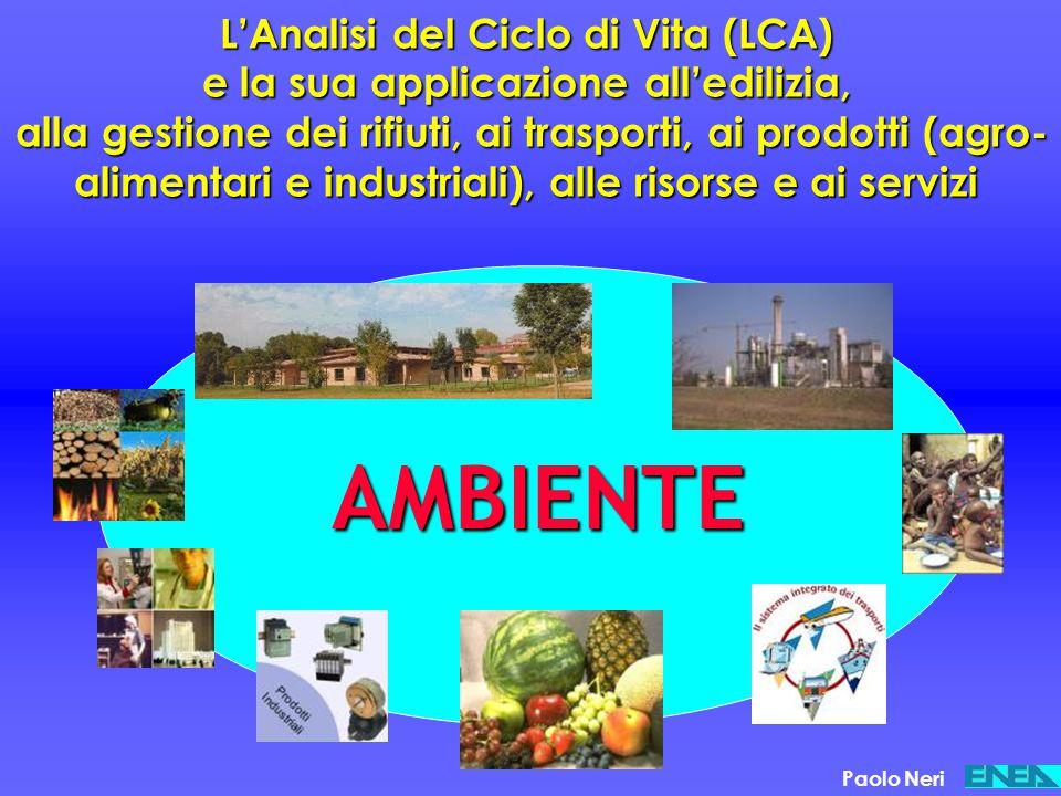 L'Analisi del Ciclo di Vita (LCA) e la sua applicazione all'edilizia, alla gestione dei rifiuti, ai trasporti, ai prodotti (agro-alimentari e industriali), alle risorse e ai servizi