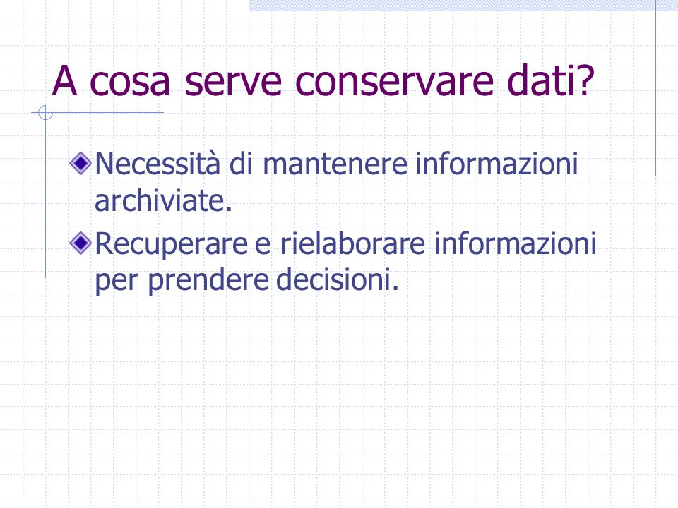 A cosa serve conservare dati