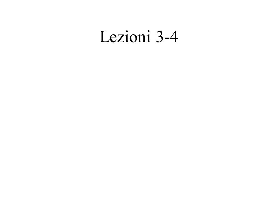 Lezioni 3-4