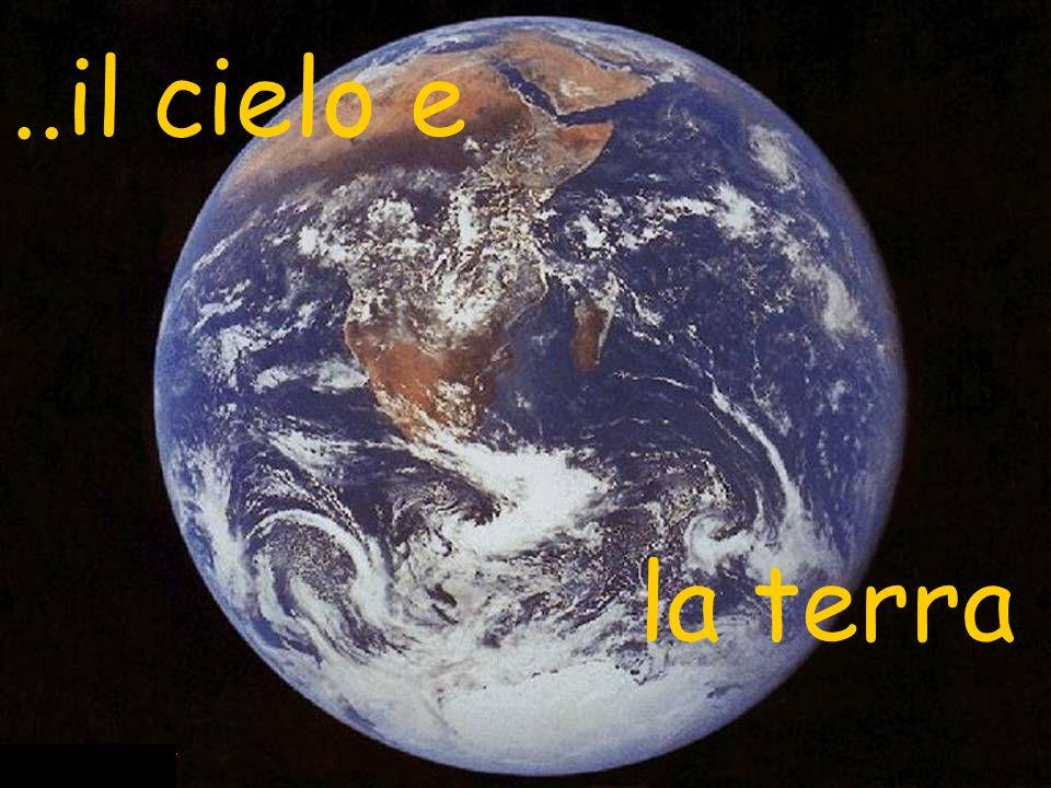 ..il cielo e la terra