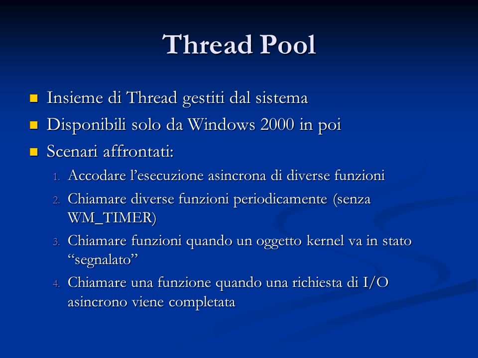 Thread Pool Insieme di Thread gestiti dal sistema