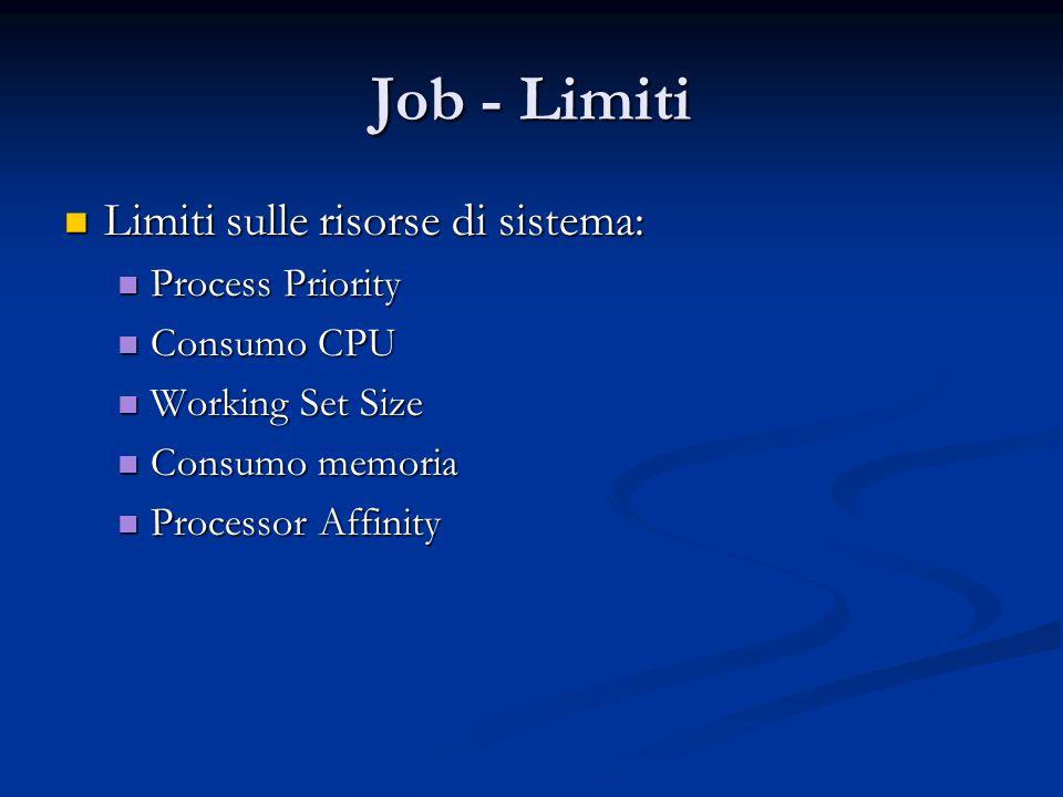 Job - Limiti Limiti sulle risorse di sistema: Process Priority