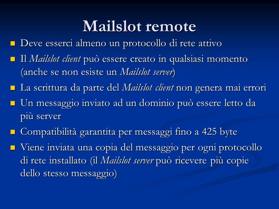 Mailslot remote Deve esserci almeno un protocollo di rete attivo