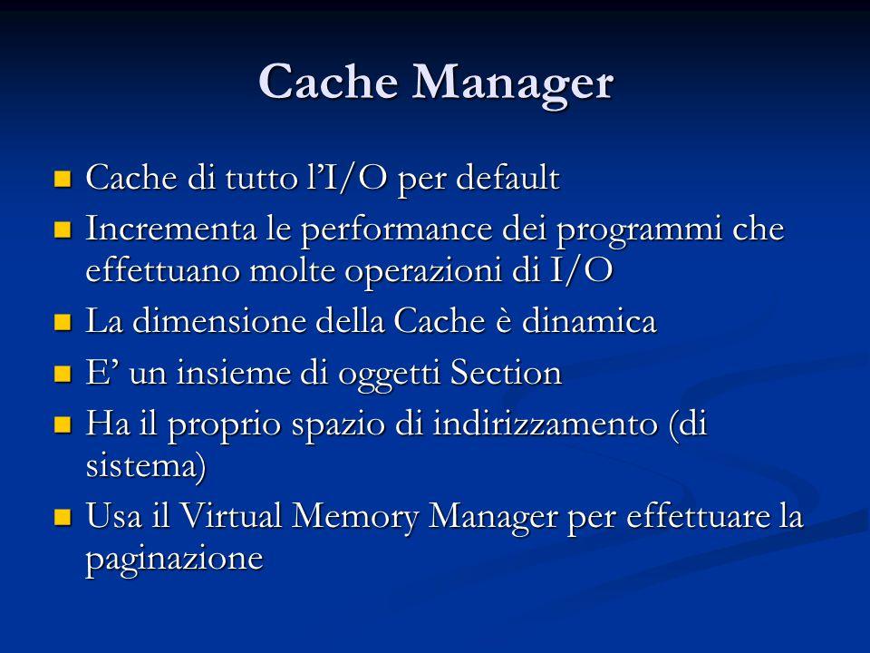Cache Manager Cache di tutto l'I/O per default