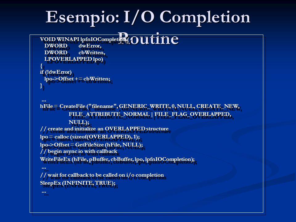 Esempio: I/O Completion Routine