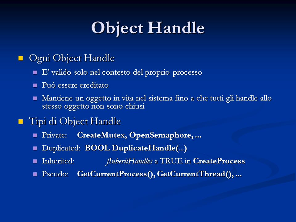 Object Handle Ogni Object Handle Tipi di Object Handle