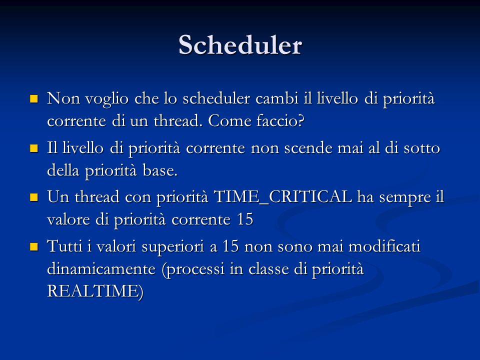 Scheduler Non voglio che lo scheduler cambi il livello di priorità corrente di un thread. Come faccio