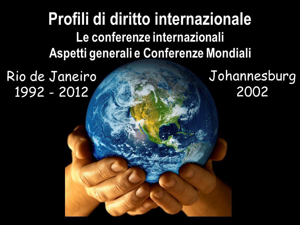 Profili di diritto internazionale Le conferenze internazionali Aspetti generali e Conferenze Mondiali