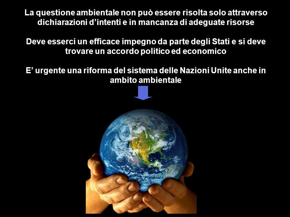 La questione ambientale non può essere risolta solo attraverso dichiarazioni d'intenti e in mancanza di adeguate risorse