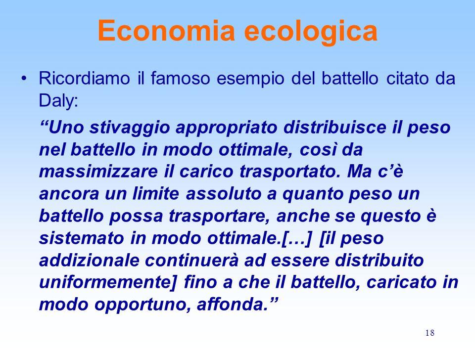 Economia ecologica Ricordiamo il famoso esempio del battello citato da Daly: