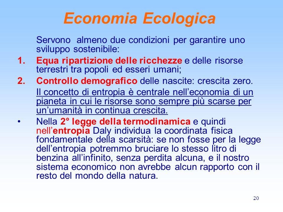 Economia Ecologica Servono almeno due condizioni per garantire uno sviluppo sostenibile: