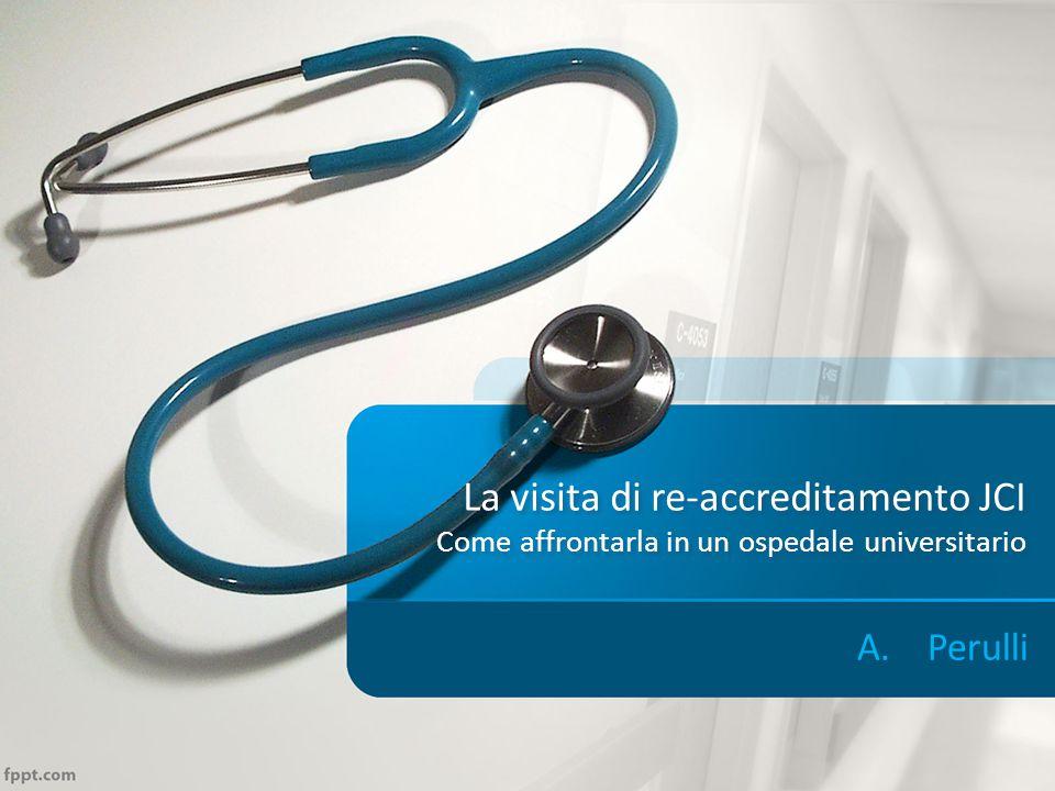 La visita di re-accreditamento JCI Come affrontarla in un ospedale universitario