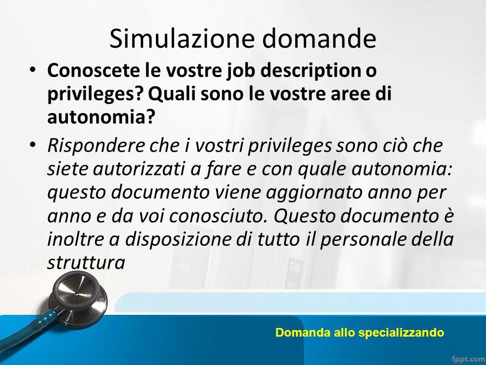 Simulazione domande Conoscete le vostre job description o privileges Quali sono le vostre aree di autonomia