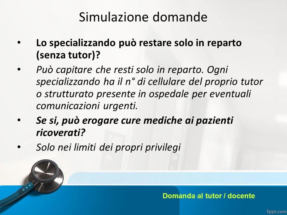 Simulazione domande Lo specializzando può restare solo in reparto (senza tutor)
